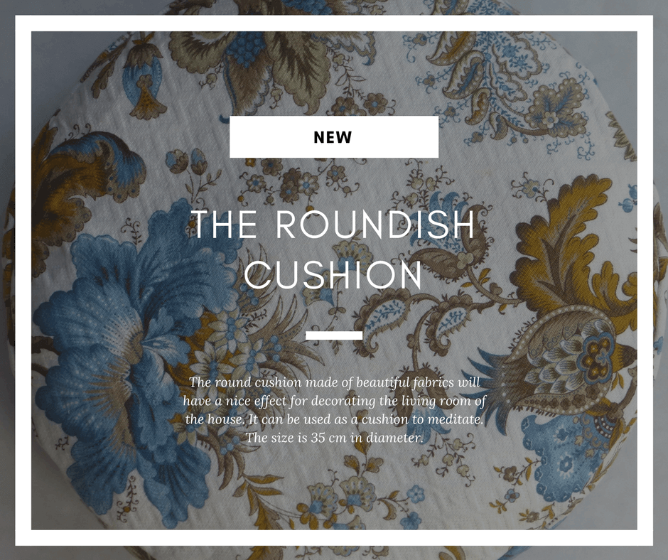 The roundish cushion